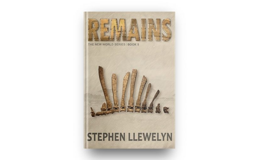 REMAINS by Stephen Llewelyn book cover in hardback format